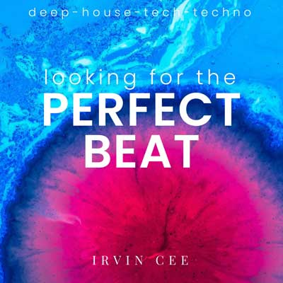 Looking for the Perfect Beat 2021-08 - RADIO SHOW by Irvin Cee